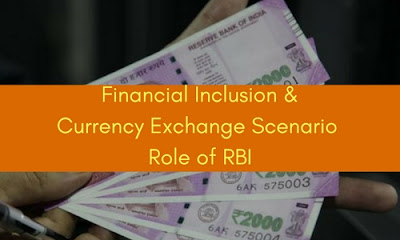 Financial Inclusion and Currency Exchange Scenario: Role of RBI