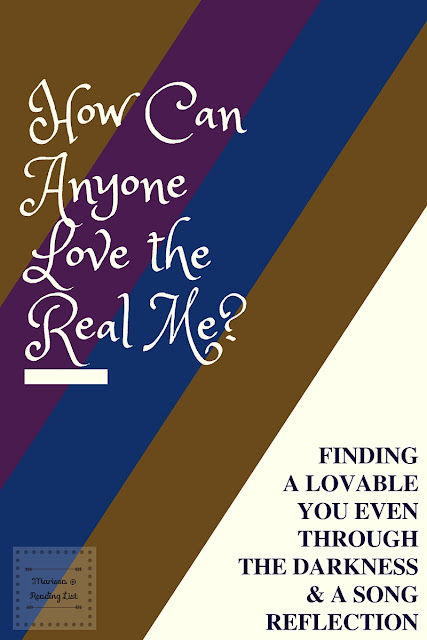 How Can Anyone Love the Real Me?  A Song Reflection on Reading List