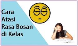 Tips Hilangkan Rasa Bosan di Kelas
