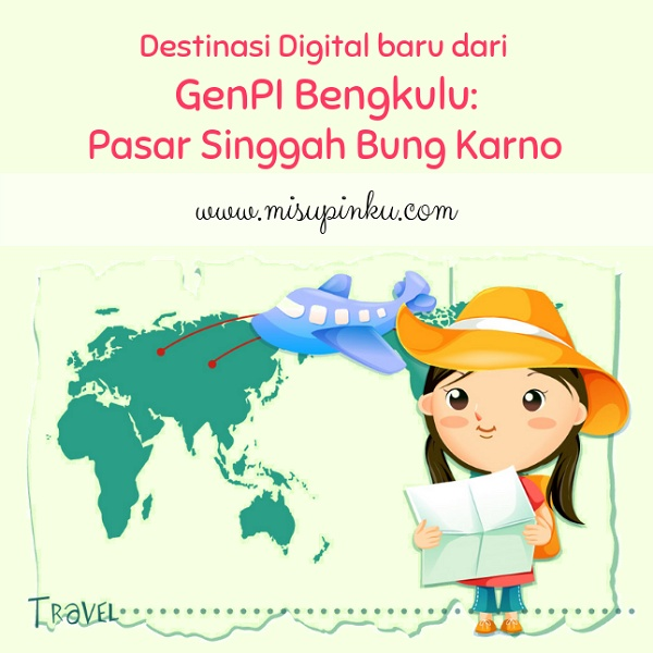 Destinasi Digital Baru dari GenPI Bengkulu: Pasar Singgah Bung Karno