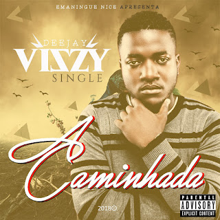 DJ Vizzy - A Caminhada (Single)
