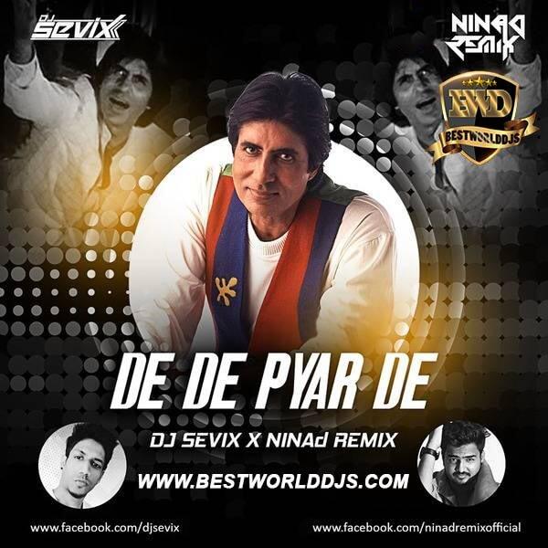 De De Pyar De (Remix) - DJ Sevix X NINAd