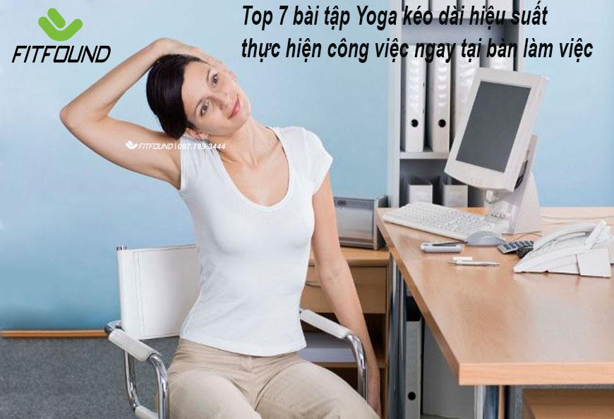 top-7-bai-tap-yoga-keo-dai-hieu-suat-thuc-hien-cong-viec-ngay-tai-ban-lam-viec