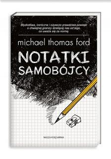 """""""Notatki samobójcy"""" Michael T. Ford - recenzja"""