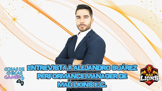 Entrevista a Alejandro Suarez Performance Managing MAD Lions E.C.