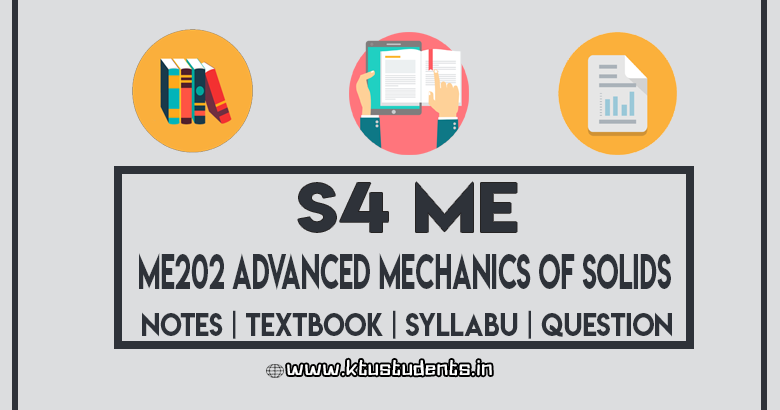 ME202 Advanced Mechanics of Solids - Notes | Textbook | Syllabus | Question Papers | S4 ME | KTU ...