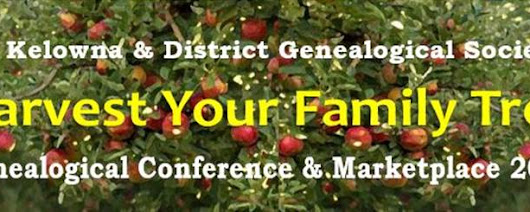 Kelowna & District Genealogical Society Genealogical Conference