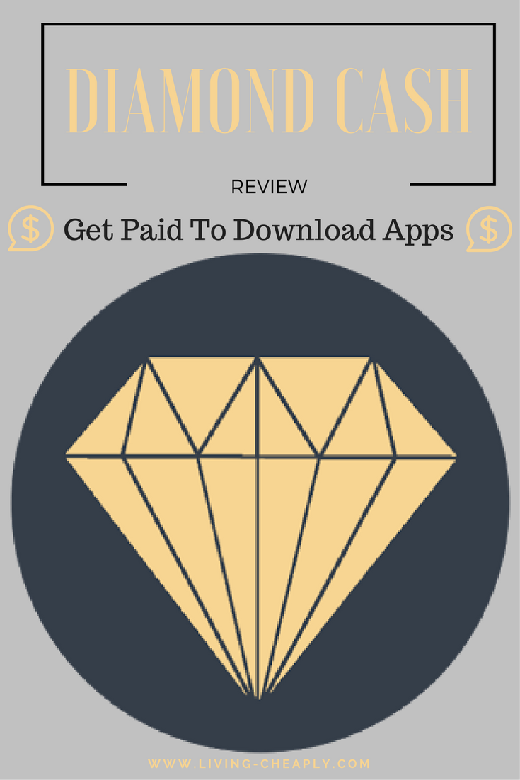 Diamond Cash Review - Get Paid To Download Apps | Living Cheaply