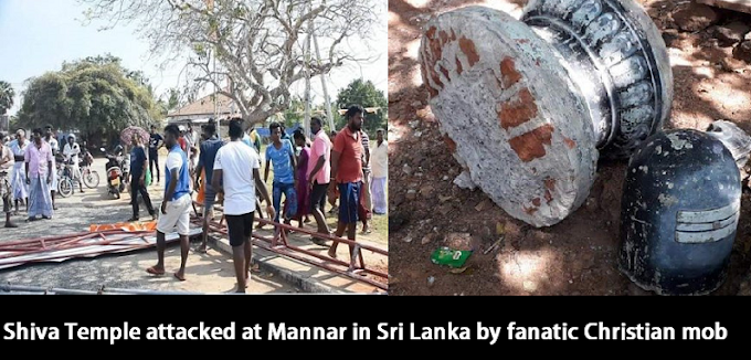 Shiva Temple attacked at Mannar in Sri Lanka by fanatic Christian mob