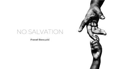 No Salvation © Paweł Rewucki