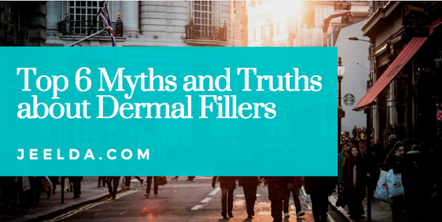Top 6 Myths and Truths about Dermal Fillers
