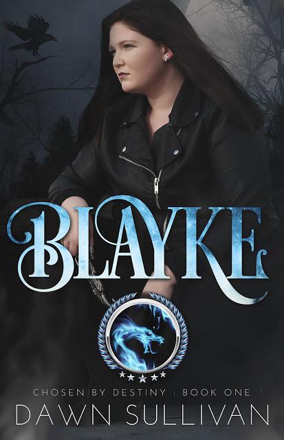 Blayke (Chosen by Destiny Book 1) by Dawn Sullivan