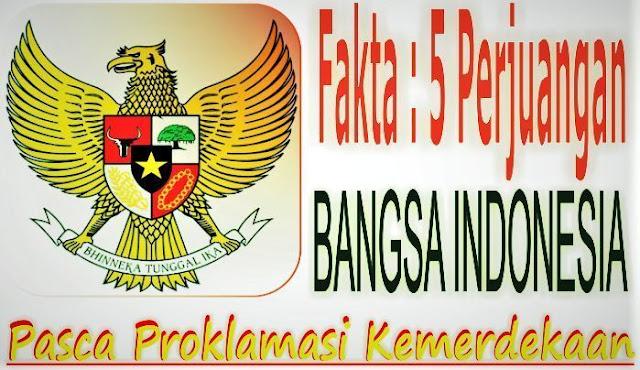 http://www.munawirsuprayogi.com/2018/08/5-perjuangan-bangsa-indonesia-pasca-proklamasi-kemerdekaan.html