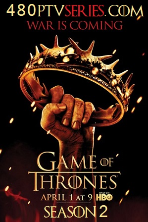Watch Online Free Game of Thrones (S02) Season 2 Full English Download 480p 720p All Episodes