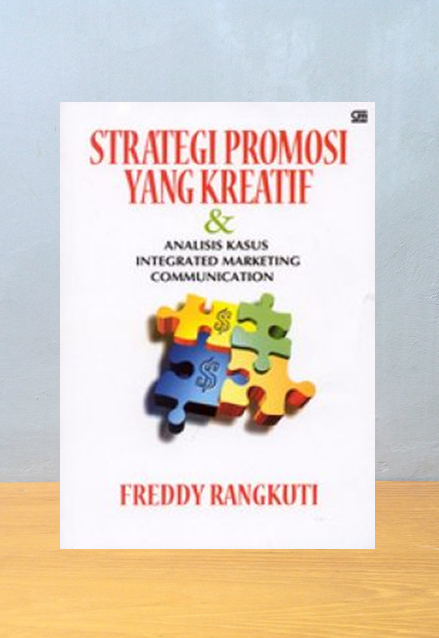 STRATEGI PROMOSI YANG KREATIF, Freddy Rangkuti