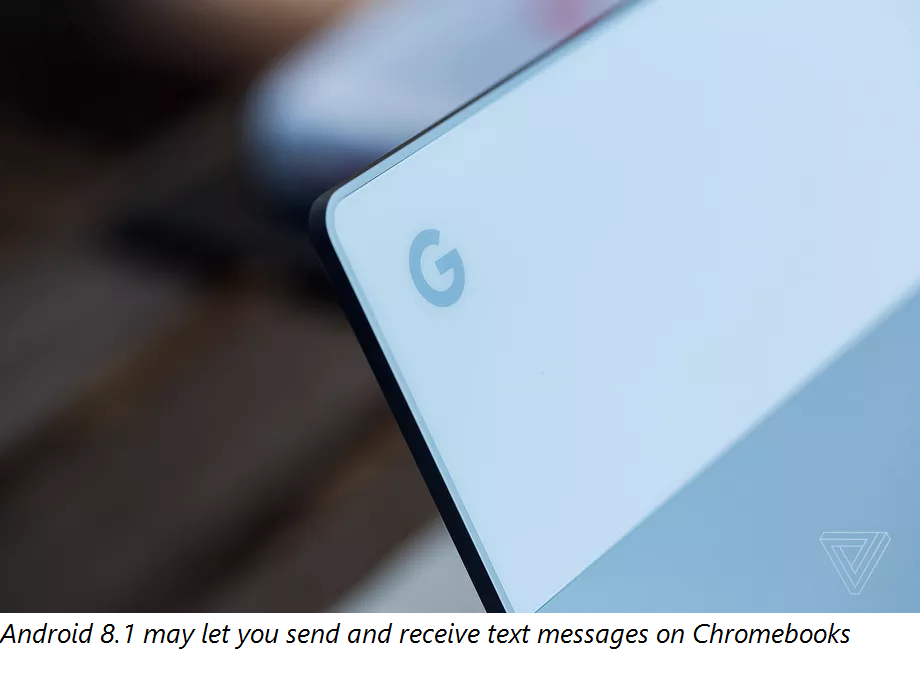 Android 8.1 may let you send and receive text messages on Chromebooks