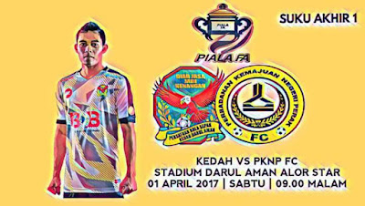 Live Streaming Kedah vs PKNP FC Piala FA 1 April 2017