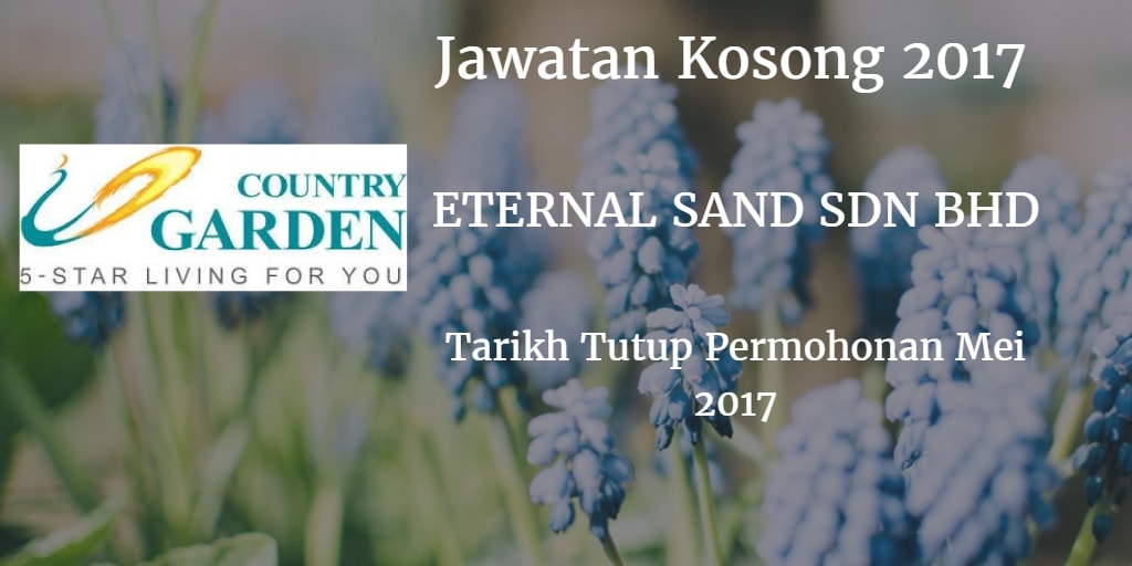 Jawatan Kosong Eternal Sand Sdn Bhd Mei 2017