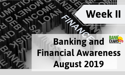 Banking and Financial Awareness August 2019: Week II