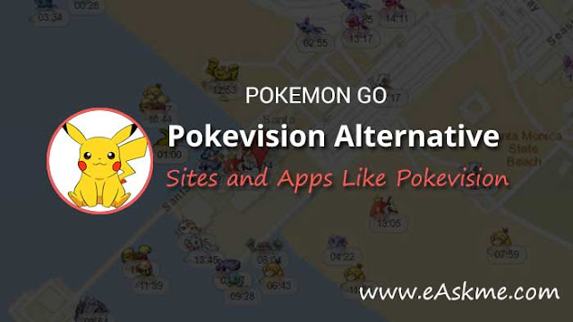 Pokevision Alternative – Top 10 Pokevision Alternatives to Choose from: eAskme