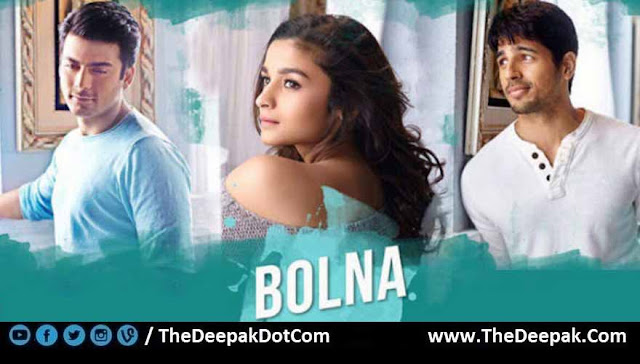 Bolna Alia Bhatt, Fawad Khan, Sidharth Malhotra | Kapoor And Sons