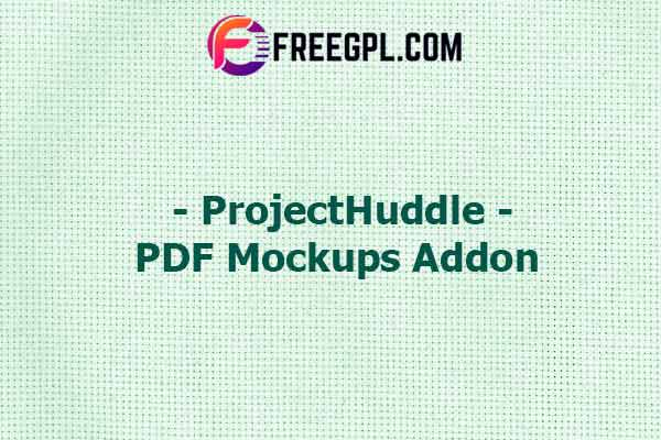 ProjectHuddle – PDF Mockups Addon Nulled Download Free