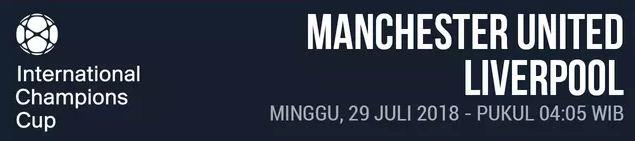 Jadwal Manchester United vs Liverpool - ICC 2018. Siaran Langsung TVRI