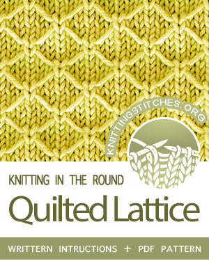 Circular Knitting - Written instructions for Quilted Lattice stitch in the round. Pattern looks way harder than it is. #knittingintheround