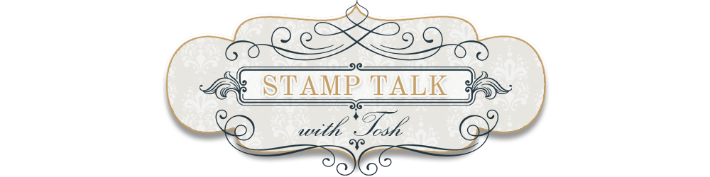 Stamp Talk with Tosh