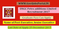 ONGC Petro additions Limited Recruitment 22017– 53 Executive, Senior Executive