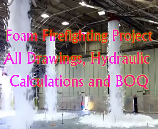 Foam Firefighting Project – All Drawings, Hydraulic Calculations and BOQ