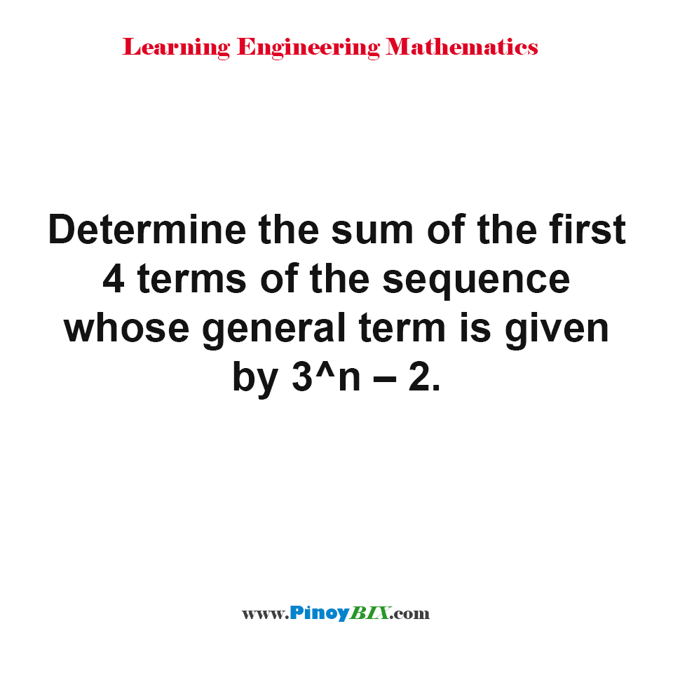 Determine the sum of the first 4 terms of the sequence