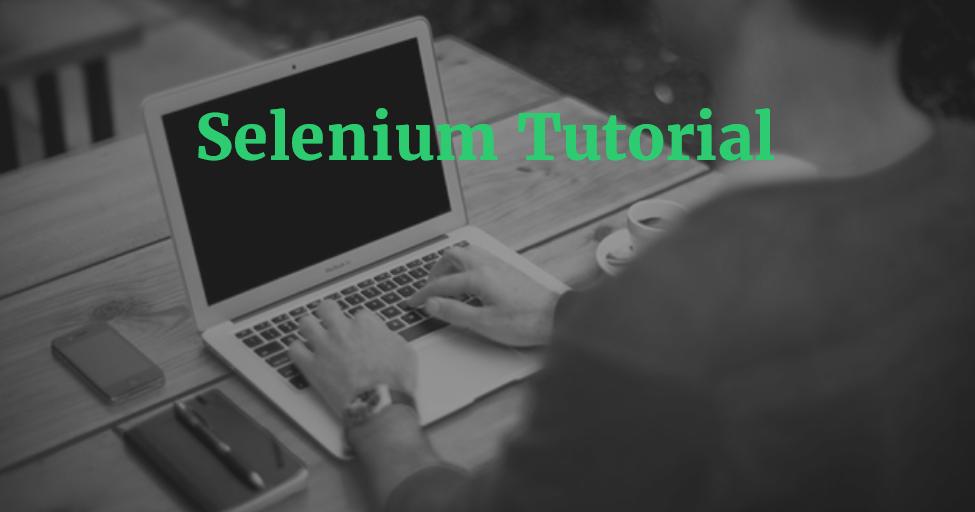 Selenium Tutorial - Learn Selenium Webdriver Online Free Step By Step