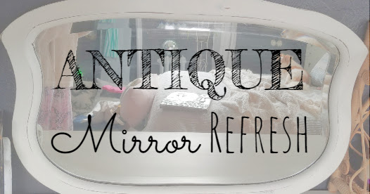 Antique Mirror Refresh
