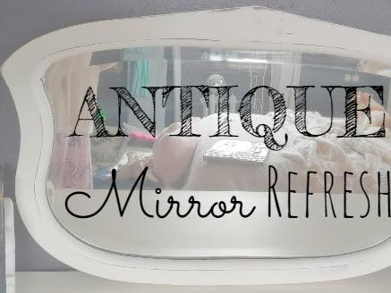 Antique Mirror Refresh