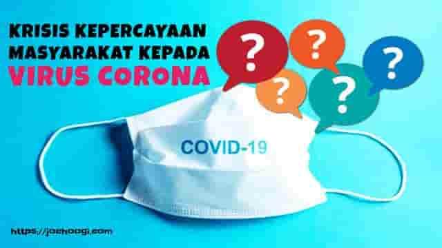 Tingginya Krisis Kepercayaan Masyarakat Terhadap Virus Corona