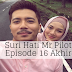 Suri Hati Mr Pilot Episode Akhir - Happy Ending :)