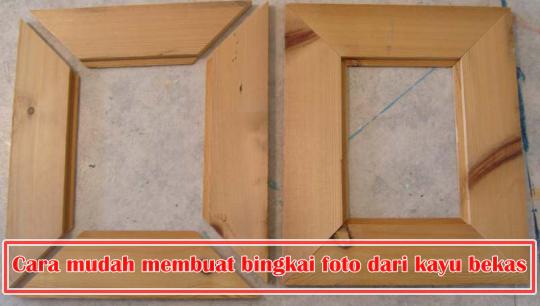 cara mudah membuat bingkai foto dari kayu bekas