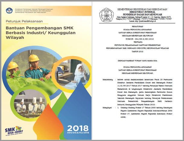 Berikut ini adalah berkas Juklak Bantuan Pengembangan SMK Berbasis Industri Keunggulan Wi Juklak Bantuan Pengembangan SMK Berbasis Industri Keunggulan Wilayah Tahun 2018