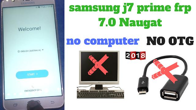 Samsung J7 Prime G610F 7 0 Naugat Vaersin Frp Bypass Without