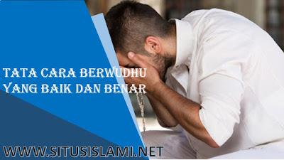 Merupakan Hal Yang Harus Dilakukan Oleh Umat Muslim Untuk Membersihkan Diri Dari Hadas Ke Tata Cara Berwudhu Yang Benar (Berurutan)