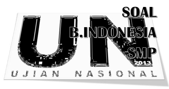 Soal Ujian Nasional Un 2013 B Indonesia Smp Defantri Com