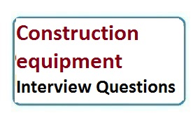 Interview Questions On Construction equipment