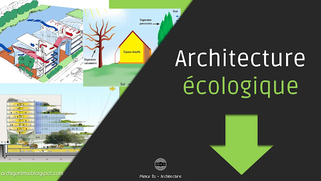 L architecture cologique archiguelma for Architecture ecologique