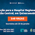 Inscrições para processo seletivo do Hospital do Sertão Central seguem até de 20 de janeiro