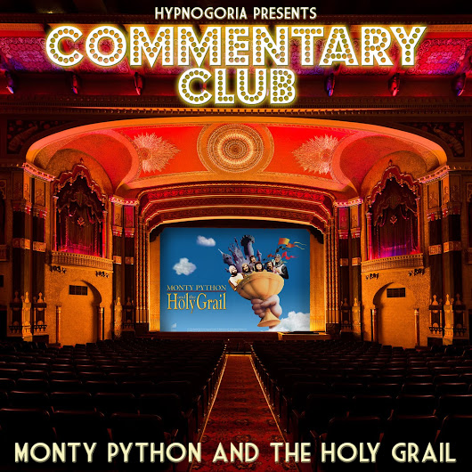 Commentary Club 001 - Monty Python and the Holy Grail