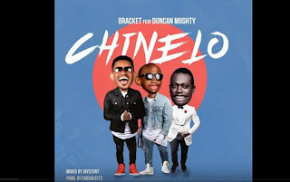 BAIXAR MP3 || Bracket- Chinelo Feat Duncan Mighty || 2018