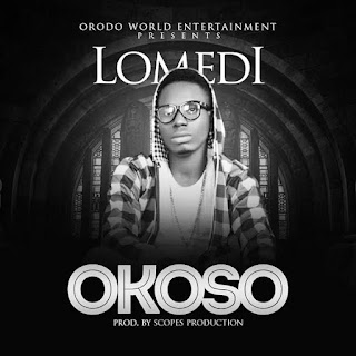 Lomedi - Okoso (Prod. by Scopes Production) 2