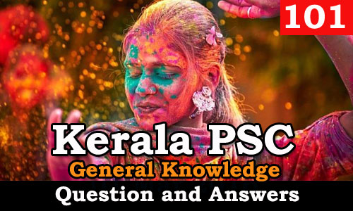 Kerala PSC General Knowledge Question and Answers - 101