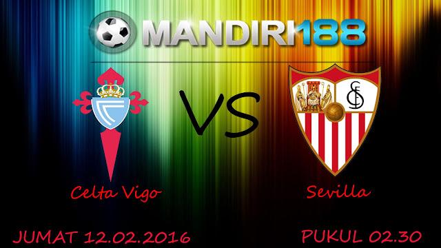 PREDIKSI Celta Vigo vs Sevilla 12 Februari 2016